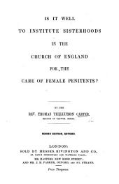 Is it Well to institute Sisterhoods in the Church of England, for the care of female penitents?