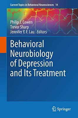Behavioral Neurobiology of Depression and Its Treatment