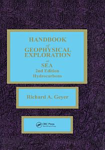 Handbook of Geophysical Exploration at Sea