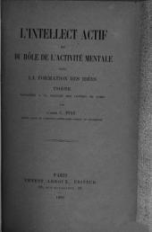 L'intellect actif: ou, Du role de l'activité mentale dans la formation des idées ...