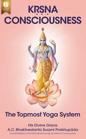 Krsna Consciousness: The Topmost Yoga System, Volume 1
