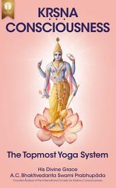 Krsna Consciousness: The Topmost Yoga System, Volume 1