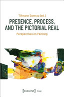 Presence, Process, and the Pictorial Real