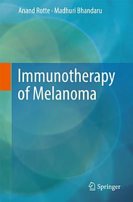 Immunotherapy of Melanoma