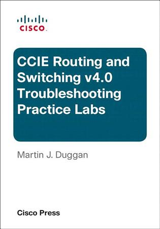 CCIE Routing and Switching v4 0 Troubleshooting Practice Labs PDF
