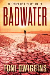 Badwater: The Forensic Geology Series, Book 2
