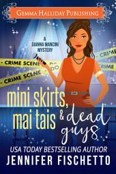 Mini Skirts, Mai Tais & Dead Guys:Gianna Mancini Mysteries book #2