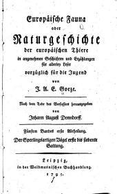 Europäische fauna oder Naturgeschichte der europäischen Thiere in angenehmen Geschichten und Erzählungen für allerley Leser, vorzüglich für die Jugend,