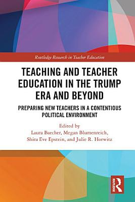 Teacher Education in the Trump Era and Beyond