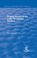 Routledge Revivals  English Poetry in the Later Nineteenth Century  1933  PDF