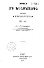 Notes et documents pour servir à l'histoire de Lyon: 1350-1610