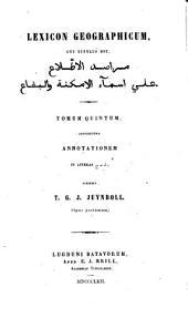 Lexicon geographicum: cui titulus est, Marāṣid al-iṭṭilāʻ ʻalá asmāʾ al-amkinah wa-al-biqāʻ, المجلدات 5-6