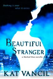 Beautiful Stranger: Thrilling Urban Fantasy with a Science Twist
