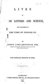 Lives of Men of Letters & Science: Who Flourished in the Time of George III., Volume 1
