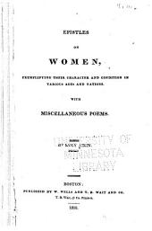 Epistles on Women: Exemplifying Their Character and Condition in Various Ages and Nations : with Miscellaneous Poems