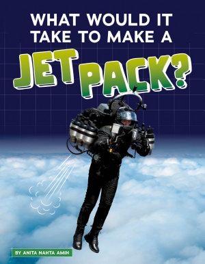 What Would It Take to Make a Jet Pack  PDF
