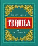 The Little Book of Tequila