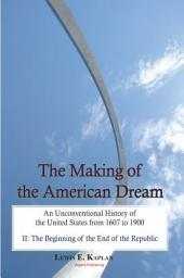 The Making of the American Dream, Vol. 2: The beginning of the end of the republic