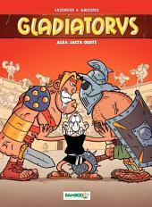 Gladiatorus - Tome 2 - Alea jacta ouste