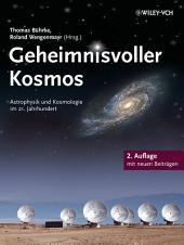 Geheimnisvoller Kosmos: Astrophysik und Kosmologie im 21. Jahrhundert, Ausgabe 2