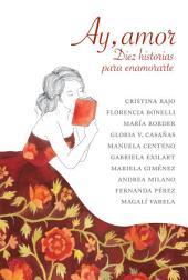 Ay, amor: Diez historias para enamorarte