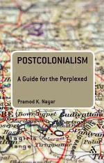Postcolonialism: A Guide for the Perplexed