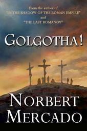 Golgotha!