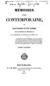 Mémoires d'une contemporaine: ou, Souvenirs d'une femme sur les principaux personnages de la république, du consulat, de l'empire, etc, Volume6
