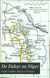 De Dakar au Niger: la question du chemin de fer et la mise en valeur des territoires de la Sénégambie et du Niger
