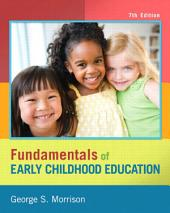 Fundamentals of Early Childhood Education: Edition 7