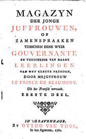 Magazyn der jonge juffrouwen, of Zamenspraaken tusschen eene wyze gouvernante en verscheide van haare leerlingen van het eerste fatsoen: Volume 1