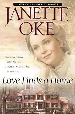 Love Finds a Home  Love Comes Softly Book  8