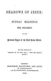 Shadows of Jesus: Sunday readings for children, by the author of 'Memoir of an Eton boy'.