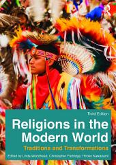 Religions in the Modern World: Traditions and Transformations, Edition 3