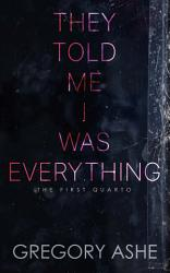 They Told Me I Was Everything Book PDF
