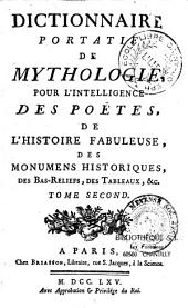 Dictionnaire portatif de mythologie pour l'intelligence des poëtes, de l'histoire fabuleuse, des monumens historiques, des bas-reliefs, des tableaux, etc...