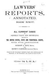 Lawyers' Reports Annotated: Book 24