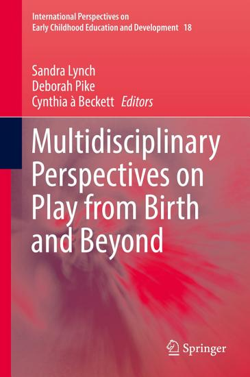 Multidisciplinary Perspectives on Play from Birth and Beyond PDF