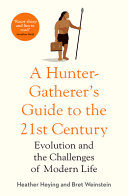 A Hunter-Gatherer's Guide to The 21stCentury
