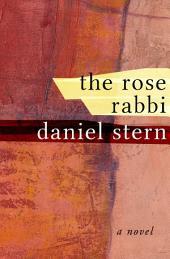 The Rose Rabbi: A Novel