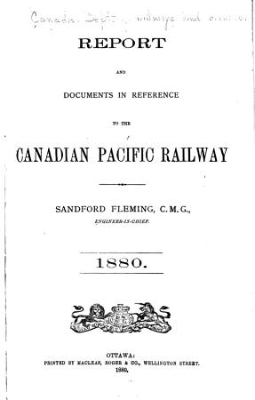 Report and Documents in Reference to the Canadian Pacific Railway PDF