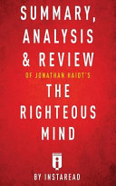 Summary  Analysis   Review of Jonathan Haidts the Righteous Mind by Instaread Book
