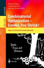 Combinatorial Optimization -- Eureka, You Shrink!: Papers Dedicated to Jack Edmonds. 5th International Workshop, Aussois, France, March 5-9, 2001, Revised Papers