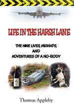 Life in the Harsh Lane
