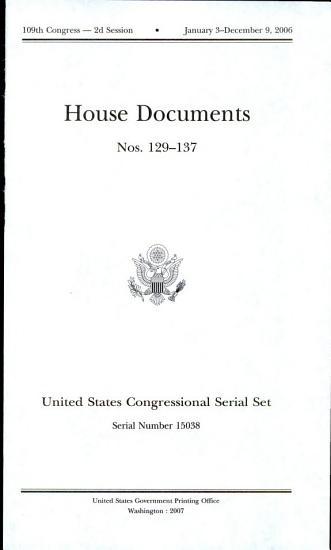 United States Congressional Serial Set  Serial No  15038  House Documents Nos  129 137 PDF