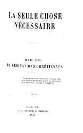 La seule chose nécessaire: recueil de méditations chrétiennes
