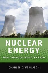 Nuclear Energy: What Everyone Needs to Know?
