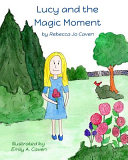 Lucy and the Magic Moment