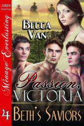 Passion, Victoria 4: Beth's Saviors