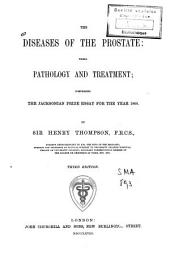 The Diseases of the Prostate: Their Pathology and Treatment ; Comprising the Jacksonian Prize Essay for the Year 1860